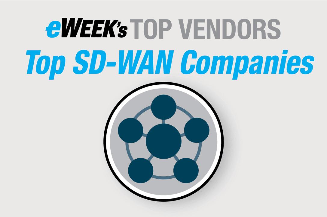 Best Sd Wan Vendors For 2021 Eweek