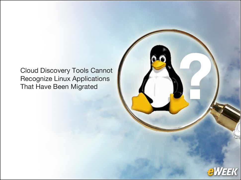 6 - Cloud Discovery Tools Cannot See Linux Applications