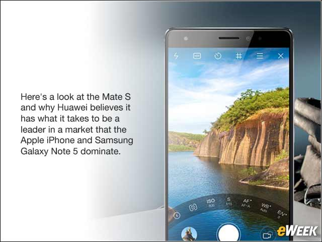 1 - Huawei Mate S Takes Aim at High-End Apple, Samsung Handset Models