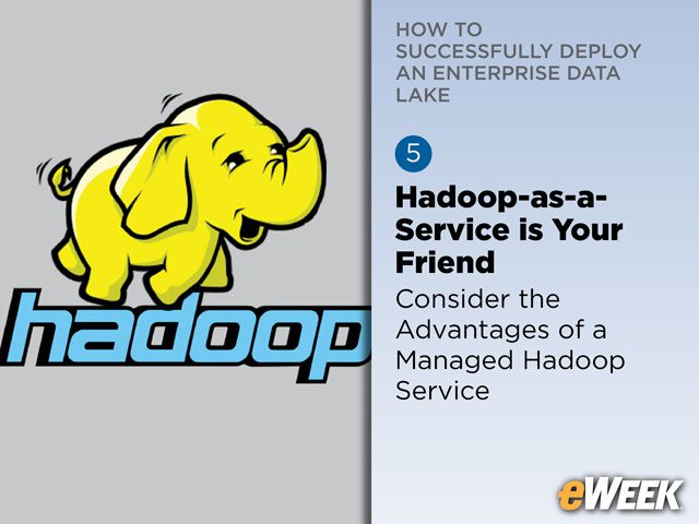 Hadoop-as-a-Service is Your Friend