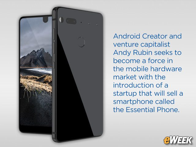 Andy Rubin Takes Big Step Into Mobile Market With Essential Smartphone
