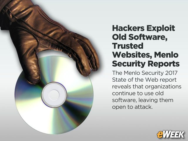 Hackers Exploit Old Software, Trusted Websites, Menlo Security Reports